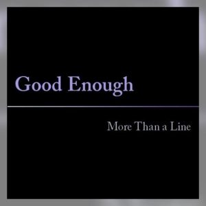 Good Enough More Than a Line Album Cover