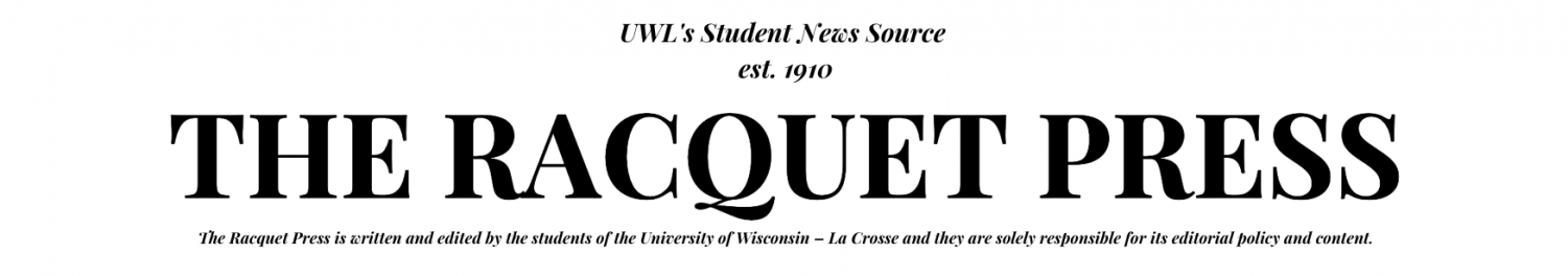 The student news source of the University of Wisconsin-La Crosse